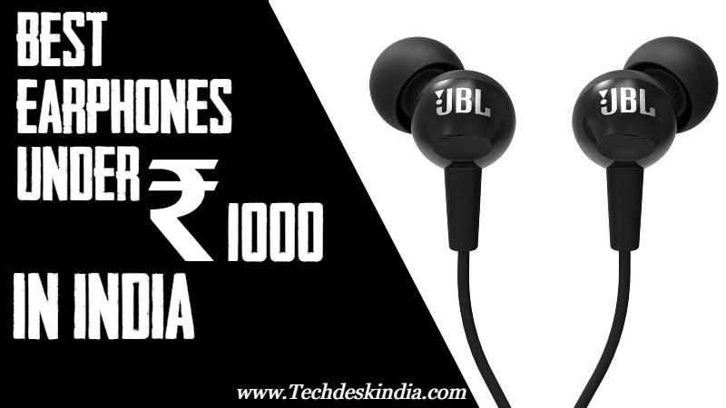Best Earphones under 1000 in India 2020