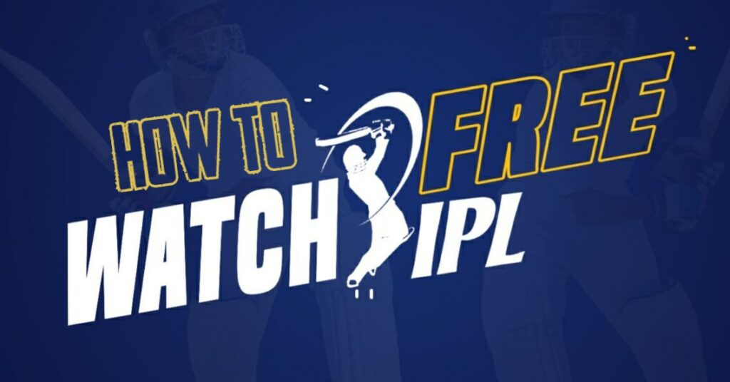 Watch IPL Cricket Matches for Free without Hotstar.